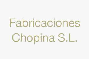 FABRICACIONES CHOPINA S.L.